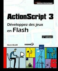 ActionScript 3 - Développez des jeux en Flash